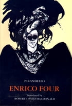 Enrico Four by Luigi Pirandello
