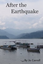 After the Earthquake: Over the Hill Goes Back to Nepal by Jo Carroll