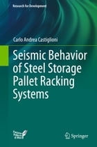 Seismic Behavior of Steel Storage Pallet Racking Systems by Carlo Andrea Castiglioni