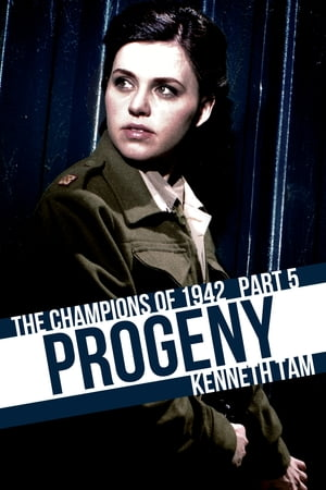 Progeny: The Champions of 1942 - Part 5 by Kenneth Tam