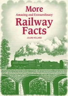 More Amazing & Extraordinary Railway Facts