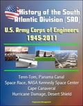 History of the South Atlantic Division (SAD) U.S. Army Corps of Engineers, 1945-2011 - Tenn-Tom, Panama Canal, Space Race, NASA Kennedy Space Center, Cape Canaveral, Hurricane Damage, Desert Shield (Technology) photo