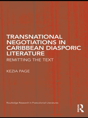 Transnational Negotiations in Caribbean Diasporic Literature Remitting the Text