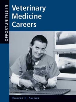 Book Opportunities in Veterinary Medicine Careers by Swope, Robert