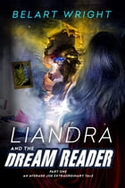 Liandra and the Dream Reader by Belart Wright