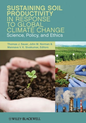 Sustaining Soil Productivity in Response to Global Climate Change Science,  Policy,  and Ethics