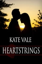 Heartstrings: Cedar Island Tales, #2 by Kate Vale