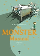 The Monster Musical: With illustrations by PoinT by A. Wallis Lloyd