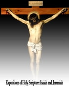 Expositions of Holy Scripture: Isaiah and Jeremiah by Alexander Maclaren