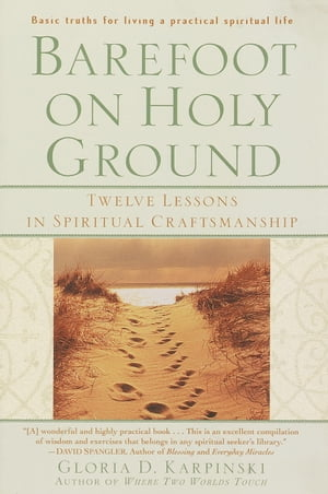 Barefoot on Holy Ground Twelve Lessons in Spiritual Craftsmanship