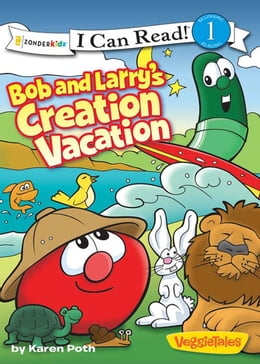 Book Bob and Larry's Creation Vacation by Karen Poth