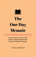 The One Day Memoir by Carol Lightwood