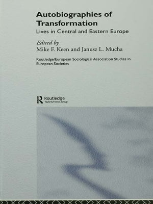 Autobiographies of Transformation Lives in Central and Eastern Europe