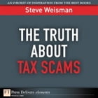The Truth About Tax Scams by Steve Weisman