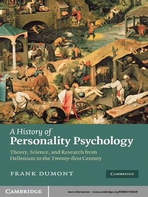 A History of Personality Psychology Theory,  Science,  and Research from Hellenism to the Twenty-First Century