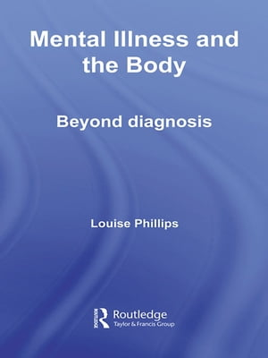 Mental Illness and the Body Beyond Diagnosis