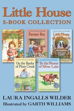 Book Little House 5-Book Collection: Little House in the Big Woods, Farmer Boy, Little House on the… by Laura Ingalls Wilder