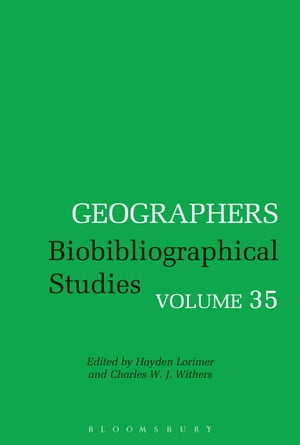 Geographers: Biobibliographical Studies, Volume 35