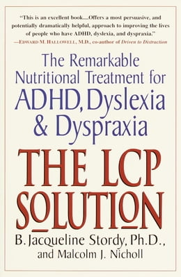 Book The LCP Solution: The Remarkable Nutritional Treatment for ADHD, Dyslexia, and Dyspraxia by B. Jacqueline Stordy, Ph.D.