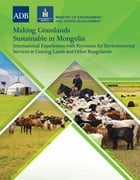 Making Grasslands Sustainable in Mongolia: International Experiences with Payments for…
