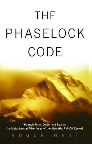 The Phaselock Code Through Time,  Death and Reality: The Metaphysical Adventures of Man