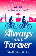 Always and Forever: An emotional page-turner about love and coming to terms with your past by Siân O'Gorman