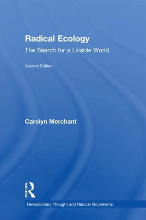 Radical Ecology The Search for a Livable World