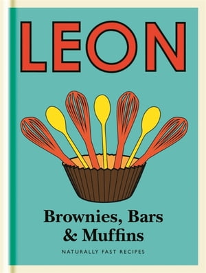 Little Leon: Brownies,  Bars & Muffins Guilt-free recipes to fit your healthy lifestyle,  including sugar-free,  dairy-free and wheat-free ideas.