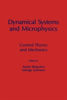 Book Dynamical Systems and Microphysics: Control theory and Mechanics by Blaquiere, Austin