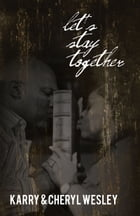 Let's Stay Together by Karry Wesley