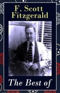 9788026802693 - Francis Scott Fitzgerald: The Best of F. Scott Fitzgerald: The Great Gatsby + Tender Is the Night + This Side of Paradise + The Beautiful and Damned + The 13 Most Notable Short Stories: Bernice Bobs Her Hair + The Curious Case of Benjamin Button + The Diamond as Big as the Ri - Kniha