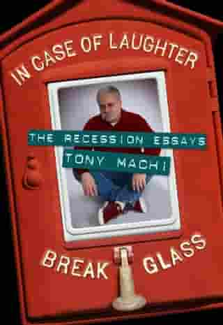 In Case of Laughter, Break Glass: The Recession Essays