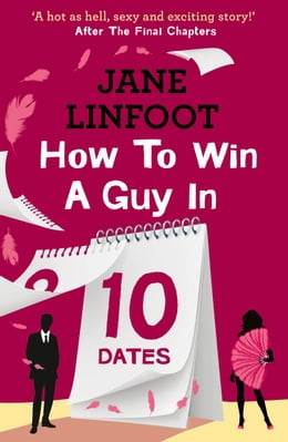 Book How to Win a Guy in 10 Dates by Jane Linfoot