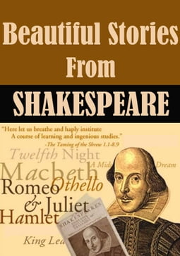 Beautiful Stories from Shakespeare [Fully Illustrated]