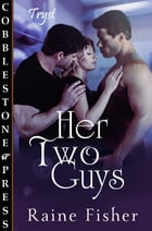 Her Two Guys by Raine Fisher