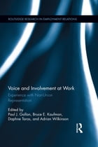 Voice and Involvement at Work: Experience with Non-Union Representation