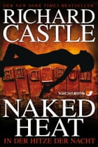 Castle 2: Naked Heat - In der Hitze der Nacht by Richard Castle
