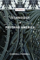 Technology in Postwar America: A History by Carroll Pursell