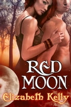 Red Moon by Elizabeth Kelly