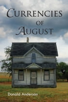 Currencies of August by Donald Anderson