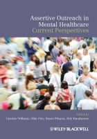 Assertive Outreach in Mental Healthcare: Current Perspectives by Caroline Williams