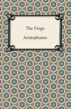 The Frogs by Aristophanes