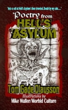 Poetry from Hell's Asylum by Tom Gade Olausson