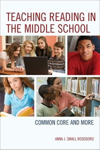 Teaching Reading in the Middle School: Common Core and More