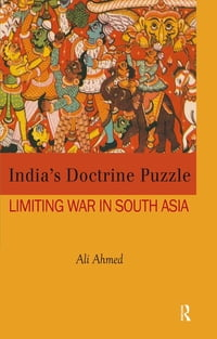 India's Doctrine Puzzle: Limiting War in South Asia