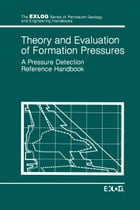 Theory and Evaluation of Formation Pressures: A Pressure Detection Reference Handbook by EXLOG/Whittaker