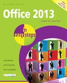 Office 2013 in easy steps by Michael Price