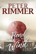 Bend with the Wind by Peter Rimmer