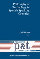Philosophy of Technology in Spanish Speaking Countries by Carl Mitcham