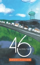 Along the 46th: Short Fiction